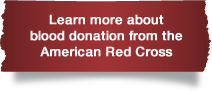 Learn more about blood donation from the American Red Cross